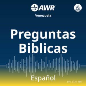 AWR en Espanol – Preguntas Biblicas